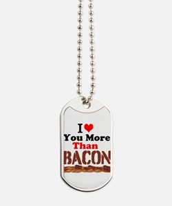 I Love You More Than Bacon Dog Tags
