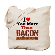 I Love You More Than Bacon Tote Bag