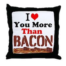 I Love You More Than Bacon Throw Pillow