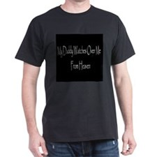 daddywatches.jpg T-Shirt