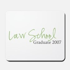 Law School Graduate 2007 (Green Script) Mousepad