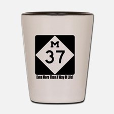 M-37 Sign w/slogan Shot Glass