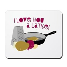I Love You A Latke! Mousepad