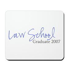 Law School Graduate 2007 (Blue Script) Mousepad