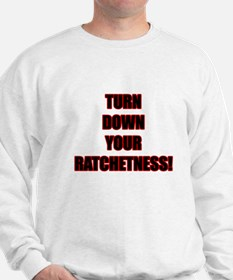Turn Down Your Ratchetness Jumper