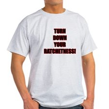 Turn Down Your Ratchetness T-Shirt