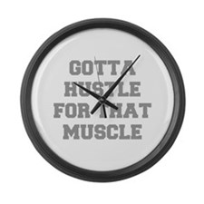 GOTTA-HUSTLE-FOR-THAT-MUSCLE-FRESH-GRAY Large Wall