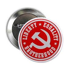 LIBERTY EQUALITY BROTHERHOOD Button