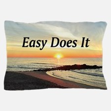 EASY DOES IT Pillow Case