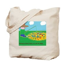 Fishing In Potato Salad Tote Bag