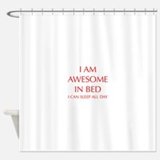 i-am-awesome-in-bed-OPT-RED Shower Curtain