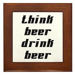 Drink Beer Think Beer Framed Tile