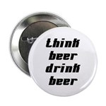 Drink Beer Think Beer Button