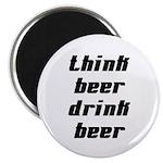 Drink Beer Think Beer Magnet