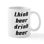 Drink Beer Think Beer Mug