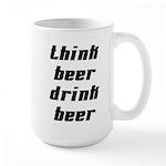 Drink Beer Think Beer Large Mug