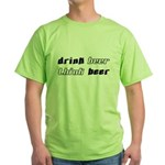 Drink Beer Think Beer Green T-Shirt
