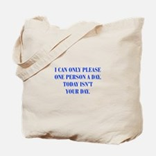 I-CAN-ONLY-PLEASE-ONE-PERSON-BOD-BLUE Tote Bag