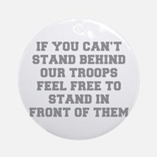 IF-YOU-CANT-STAND-BEHIND-OUT-TROOPS-FRESH-GRAY Orn
