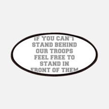 IF-YOU-CANT-STAND-BEHIND-OUT-TROOPS-FRESH-GRAY Pat