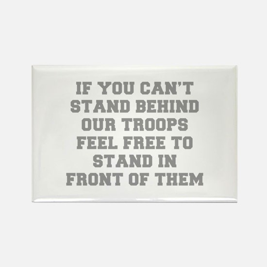 IF-YOU-CANT-STAND-BEHIND-OUT-TROOPS-FRESH-GRAY Mag