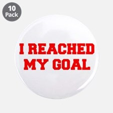 """I-REACHED-MY-GOAL-FRESH-RED 3.5"""" Button (10 pack)"""