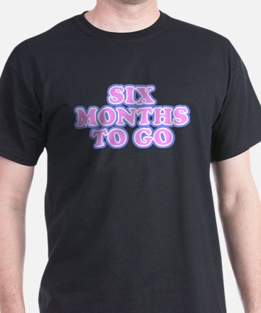 Six Months To Go T-Shirt