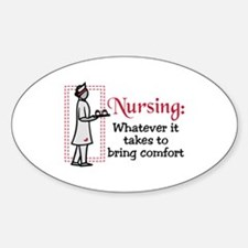 Nursing: Whatever it Takes to bring comfort Sticke