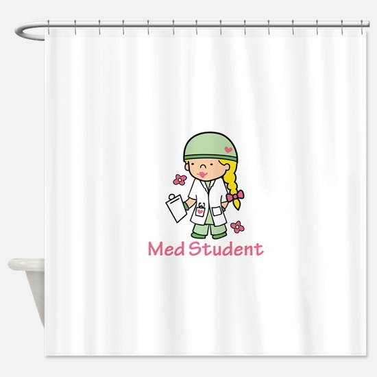 Med Student Shower Curtain