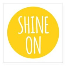 "shine on Square Car Magnet 3"" x 3"""