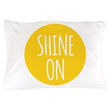 shine on Pillow Case