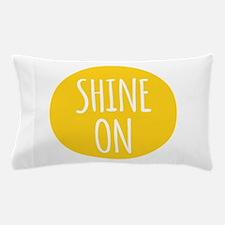shine on Pillow Case