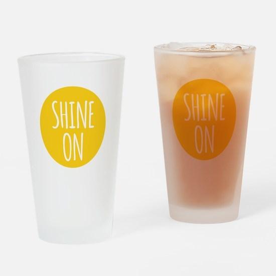 shine on Drinking Glass