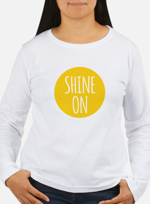 shine on Long Sleeve T-Shirt