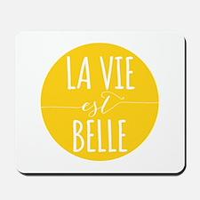 la vie est belle, life is beautiful Mousepad