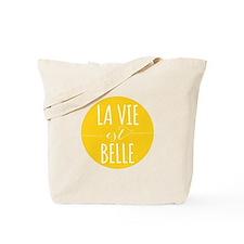 la vie est belle, life is beautiful Tote Bag