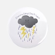"""Stormy Days Don't Last 3.5"""" Button (100 pack)"""
