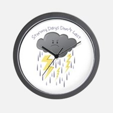 Stormy Days Don't Last Wall Clock