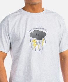 Stormy Days Don't Last T-Shirt
