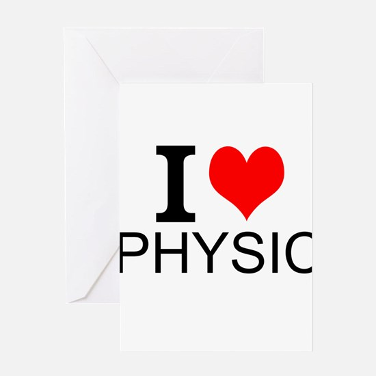 I Love Physics Greeting Cards