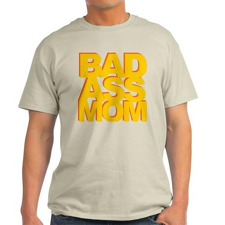 Bad Ass Mom Light T-Shirt