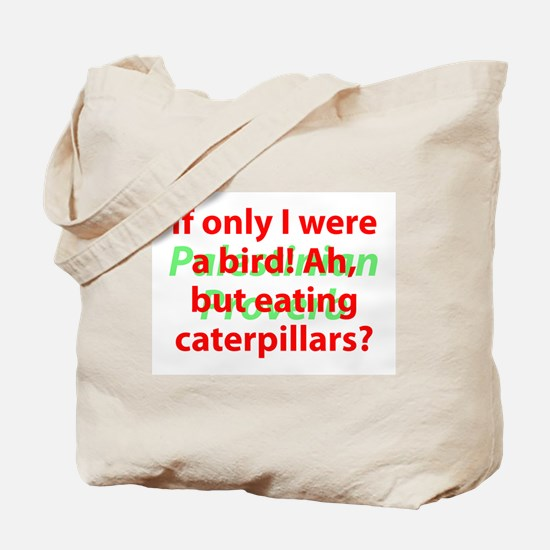 If Only I Were A Bird Tote Bag