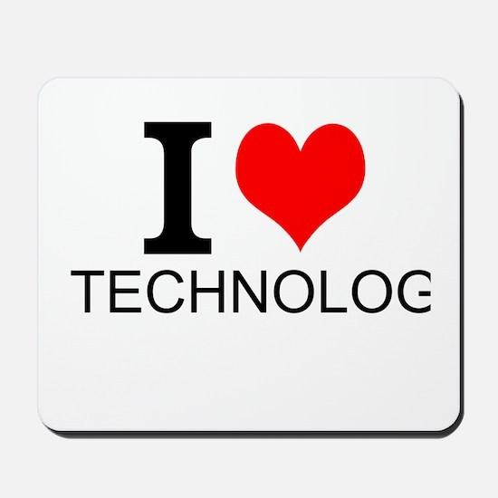 I Love Technology Mousepad