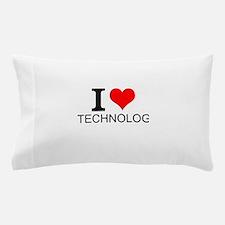 I Love Technology Pillow Case