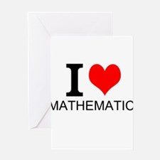 I Love Mathematics Greeting Cards