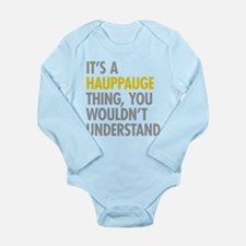 Its A Hauppauge Thing Long Sleeve Infant Bodysuit
