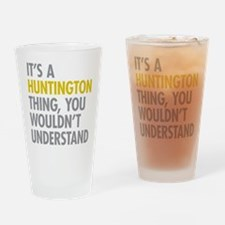 Its A Huntington Thing Drinking Glass