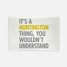 Its A Huntington Thing Rectangle Magnet