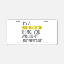 Its A Huntington Thing Aluminum License Plate