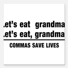"lets eat grandma Square Car Magnet 3"" x 3"""